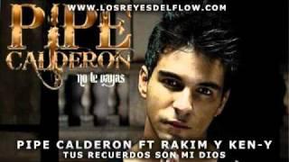 Pipe Calderon Ft Rakim Y Ken-Y  - Tus Recuerdos Son Mi Dios (OFFICIAL REMIX)