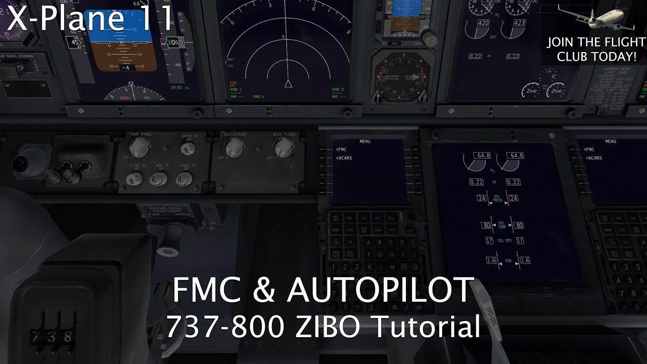 X Plane 11 | 737-800 ZIBO FMC and Autopilot Tutorial