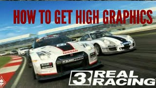 How to get High graphics in RealRacing 3 on android