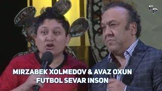 Mirzabek Xolmedov & Avaz Oxun - Futbol sevar inson