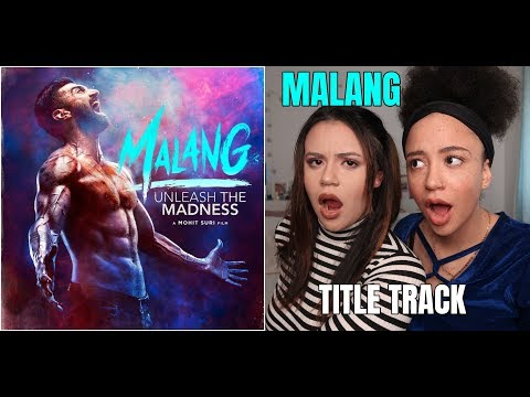 Malang (Title Track) - Aditya Roy Kapur & Disha Patani | REACTION