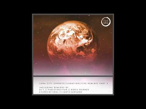 Luna City Express - Motherland (DJ T. Remix)