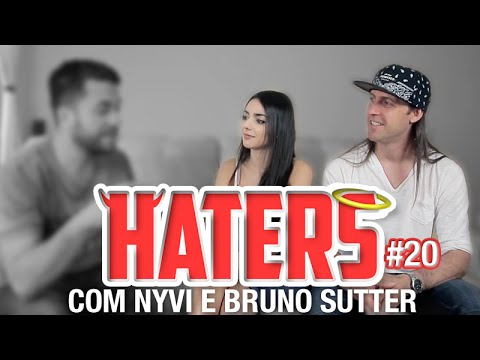 HATERS #20 - NYVI E BRUNO SUTTER - O CASAL EXEMPLAR