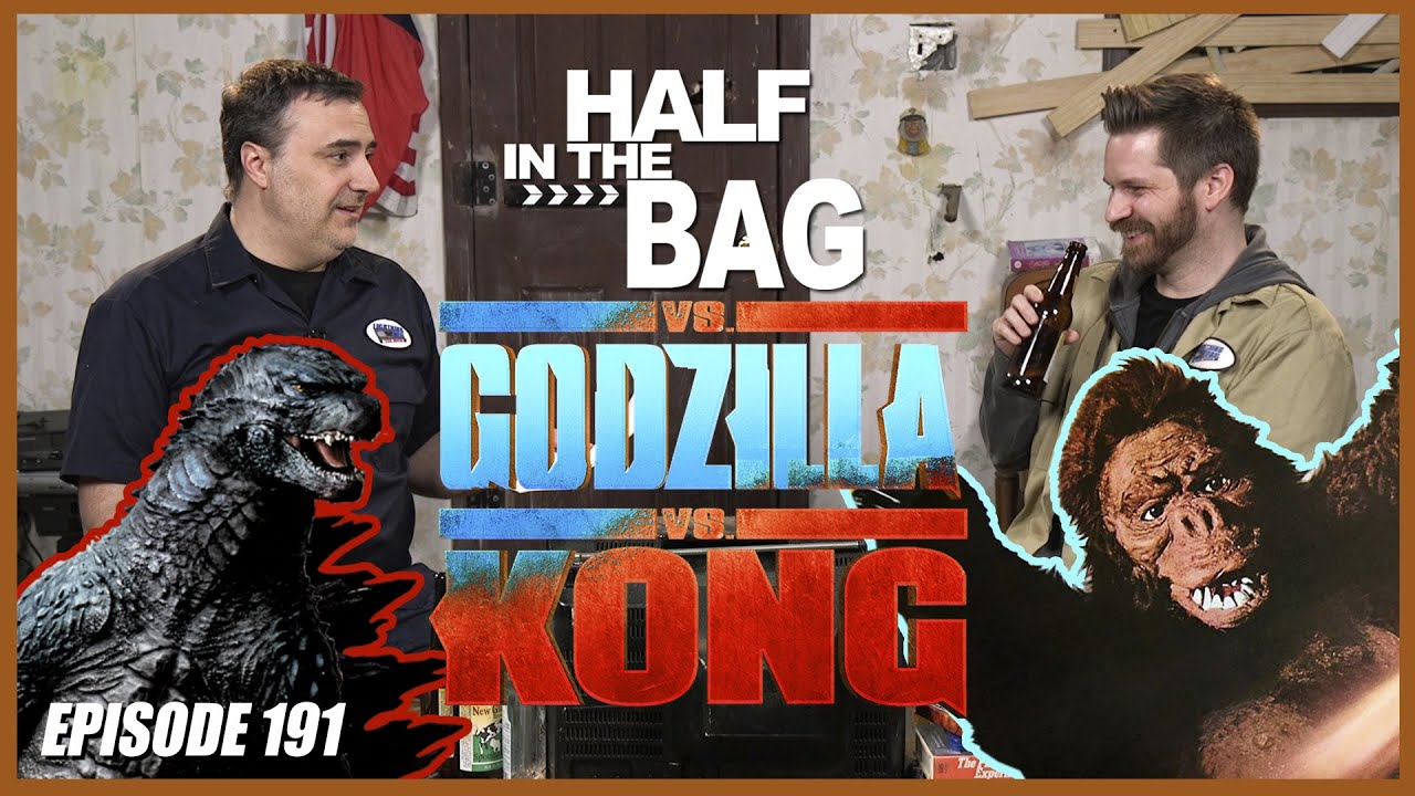 Download Half in the Bag vs. Godzilla vs. Kong