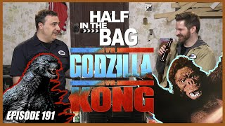 Half in the Bag vs. Godzilla vs. Kong