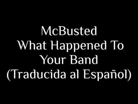 McBusted - What Happened To Your Band [Traducida al Español]