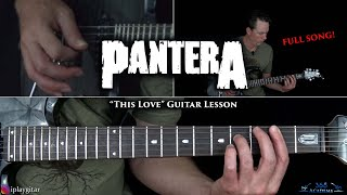 Pantera - This Love Guitar Lesson (FULL SONG)