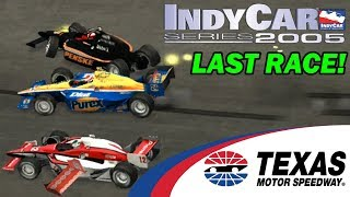 THE FINAL RACE!! -- IndyCar Series 2005 -- Texas [ EVEN THE PACE CAR CRASHED!!! ]