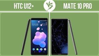 HTC U12+ vs Huawei Mate 10 Pro ✔️