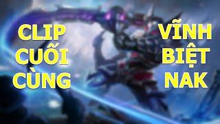 Clip cuối cùng của Moba việt Vĩnh biệt Nakroth Liên quân mobile