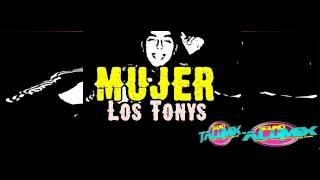 MUJER -  LOS TONYS