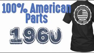100% American Parts 1960 T Shirt - Born In 1960 T Shirt
