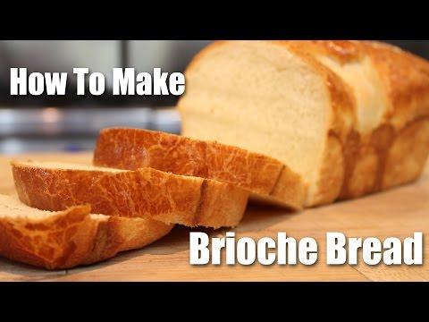 How to Make Brioche Bread - Recipe