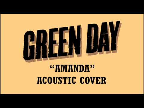 Green Day - Amanda (Acoustic Cover)