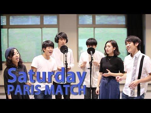 Saturday / PARIS MATCH【アカペラ】