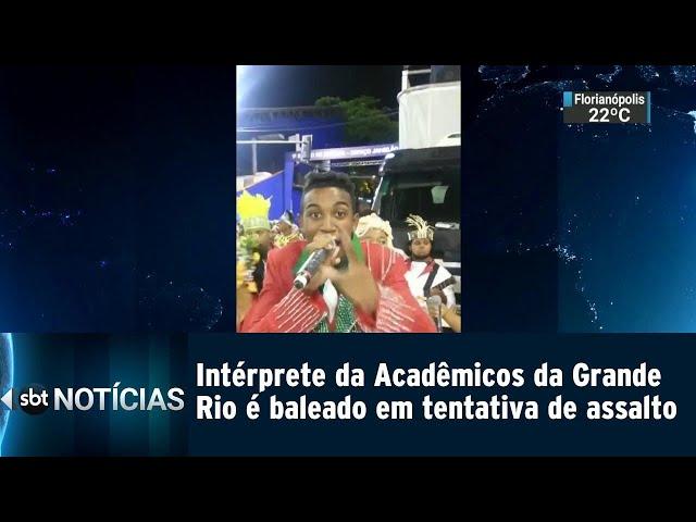 Intérprete da Acadêmicos da Grande Rio é baleado em tentativa de assalto   SBT Notícias (14/02/2019)