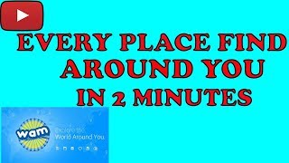 Discover Every Place Around You Within 2 Minutes Using WAM App 2018 [Hindi/Urdu] By Sara