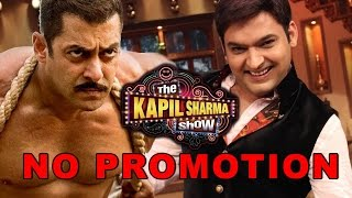 Salman Khan Says NO to Promote 'Sultan' on The Kapil Sharma Show