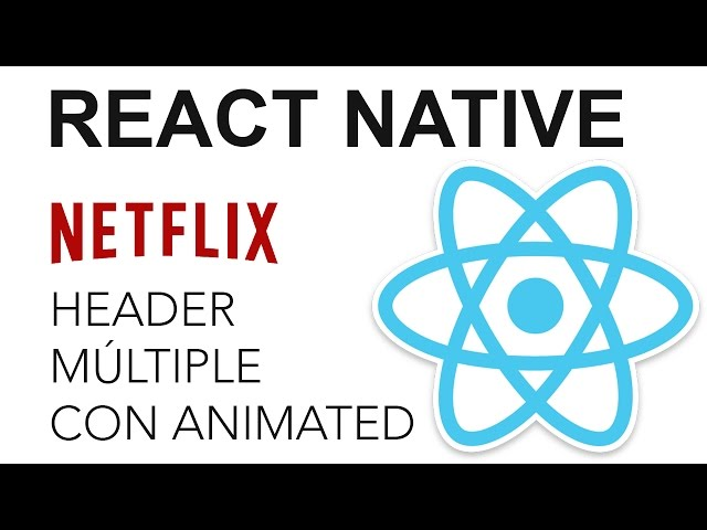 React Native - Netflix App: Header múltiple con Animated
