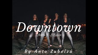 Downtown - Anitta ft. J Balvin | Choreography by Anto Zubelzú (Dance)