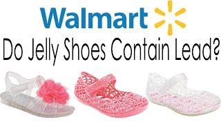 Do Jelly Shoes at Walmart contain Lead? (Live lead test using an XRF)
