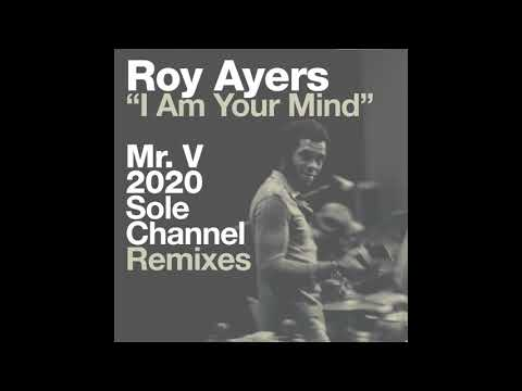 Roy Ayers - I Am Your Mind (Mr. V 2020 Sole Channel Remix)