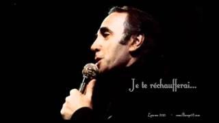 """Je te réchaufferai""... (yo te dare calor) ...Charles Aznavour - (audio)"
