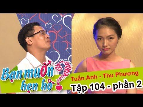 Cuộc hẹn hò định mệnh của cặp đôi IT | Tuấn Anh - Thu Phương | BMHH 104