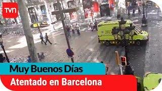 Atentado en Barcelona deja al menos 14 fallecidos | Muy buenos días