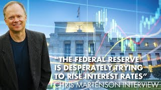 """""""The Federal Reserve Is Desperately Trying To Rise Interest Rates"""" - Chris Martenson Interview"""