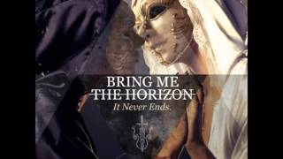 Bring Me the Horizon - It Never Ends (Extended Version)