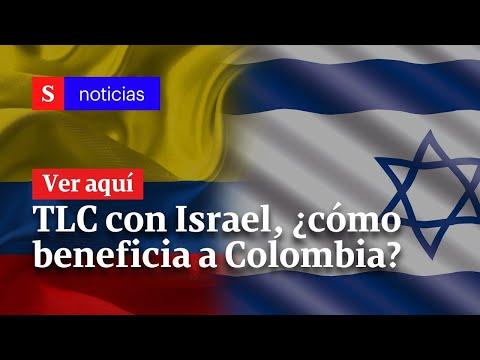 ¿Cómo Beneficia A Colombia El TLC Con Israel? | Semana Noticias