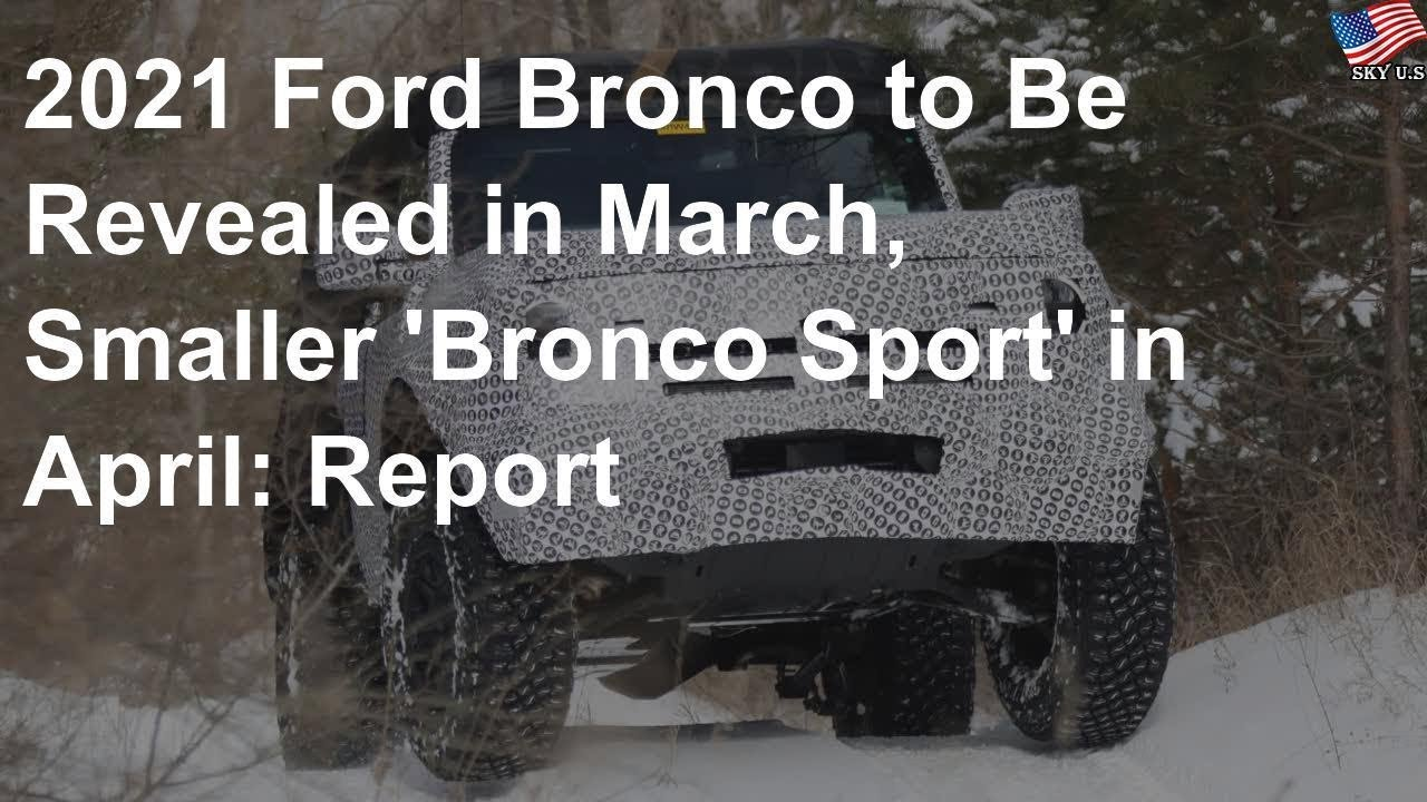 2021 Ford Bronco to be revealed in March, 'Bronco Sport ...