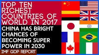 Ten of the Best Largest and Richest Economies, Countries in the World 2017 GDP per Capita