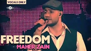 maher zain freedom   vocals only no music