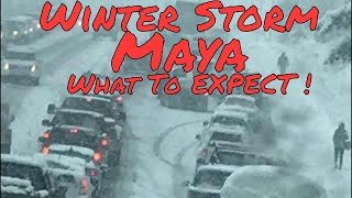 Winter Storm Maya What To Expect.....
