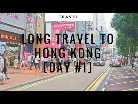 Long travel from home to Hong Kong!