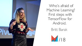Who's afraid of Machine Learning? First steps with TensorFlow for Android. by Britt Barak EN