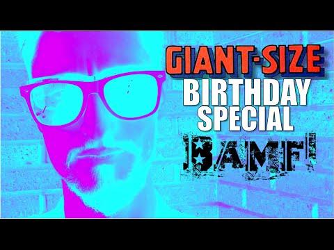 GIANT-SIZE BIRTHDAY SPECIAL BAMF!