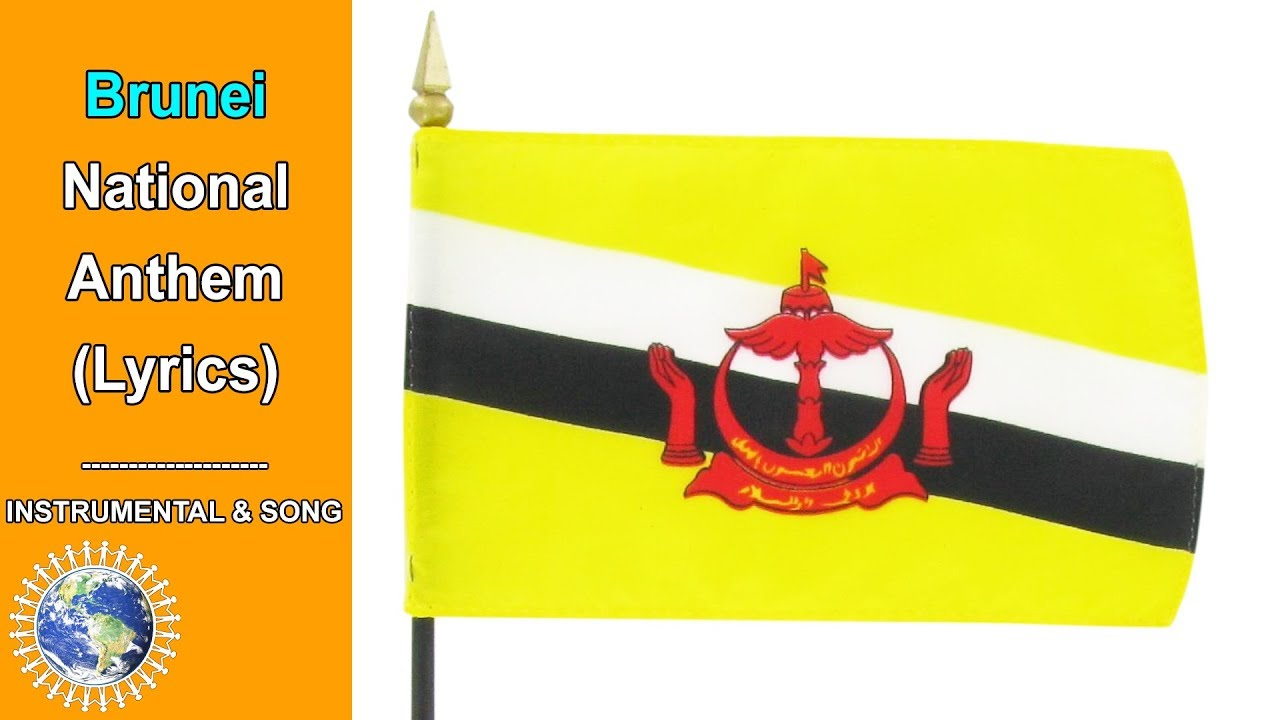 National Anthem Of Brunei With Instrumental And Song Lyrics
