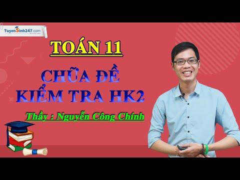Chữa đề thi HK2 Toán 11 – Môn Toán 11 – Thầy giáo: Nguyễn Công Chính