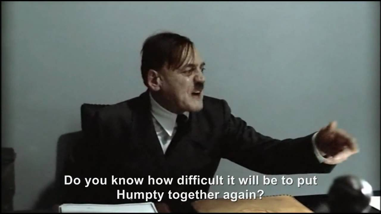 Hitler is informed Humpty Dumpty had a great fall