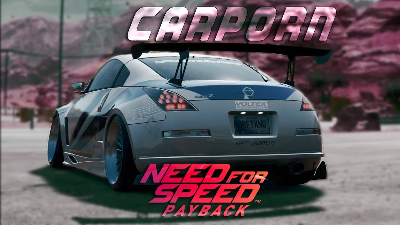 NEED FOR SPEED PAYBACK: Nissan 350z Car Porn - YouTube