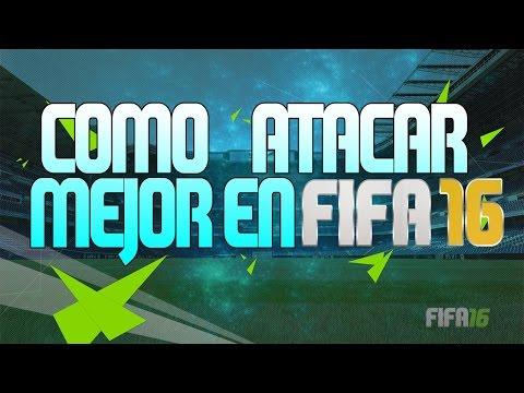 FIFA 16 - CÓMO JUGAR Y ATACAR MEJOR | FIFA ULTIMATE TEAM 16