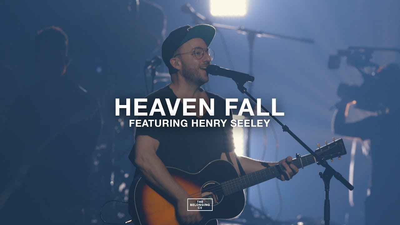 Heaven Fall (feat. Henry Seeley) // The Belonging Co