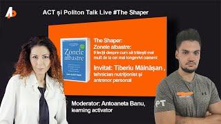 ACT și Politon Talk Live The Shaper: Zonele albastre.