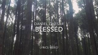 Video (LYRICS) Blessed - Daniel Caesar download MP3, 3GP, MP4, WEBM, AVI, FLV Mei 2018