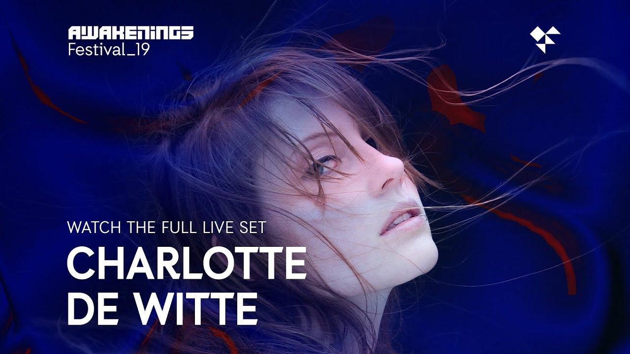 Awakenings Festival 2019 Sunday Live Set Charlotte De Witte Area V Youtube
