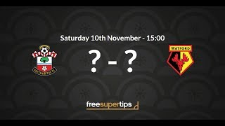 Southampton v Watford Predictions, Betting Tips and Match Preview Premier League