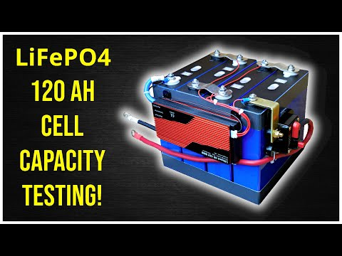Lithium Iron Phosphate (LiFePO4) 120Ah Grade A Cell Capacity Testing!